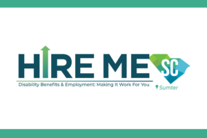 Sumter – Disability Benefits & Employment: Make it Work for You!